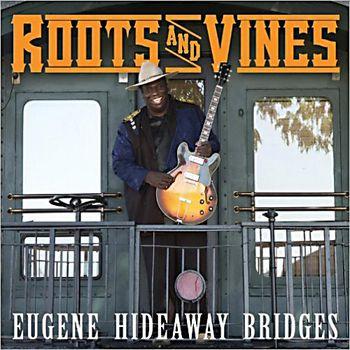 Eugene 'Hideway' Bridges – Roots And Vines (2013)